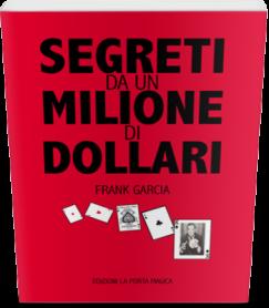 Segreti da un Milione di Dollari di Frank Garcia