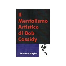 MENTALISMO ARTISTICO DI BOB CASSIDY