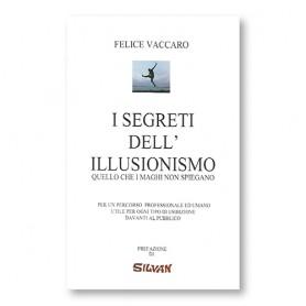 I segreti dell'illusionismo - Libro di Felice Vaccaro