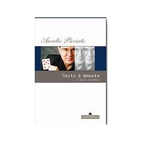 Aurelio Paviato - Carte e monete... e altri artifici
