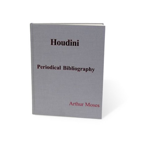 Houdini Periodical Bibliography by Arthur Moses - Book