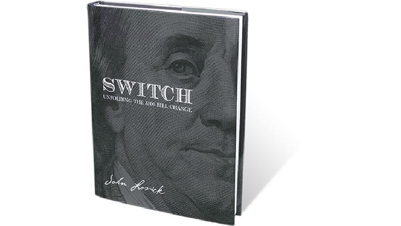 SWITCH - Unfolding The $100 Bill Change by John Lovick - Book
