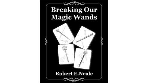 Breaking Our Magic Wands by Robert E. Neale - Libro