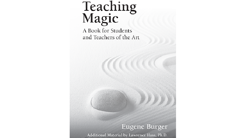 Teaching Magic: A Book for Students and Teachers of the Art by Eugene Burger - Libro