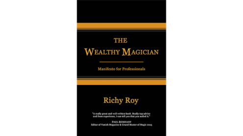 The Wealthy Magician: Manifesto for Professionals by Richy Roy - Libro