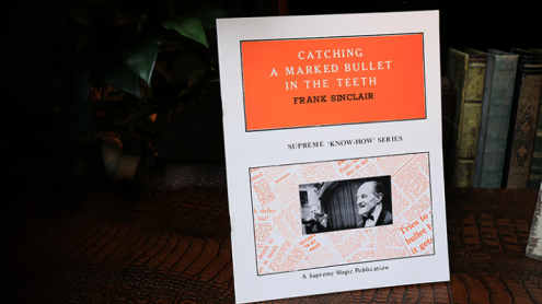 Catching a MARKED Bullet in the Teeth by Frank Sinclair - Book