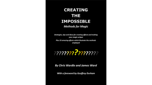Creating the Impossible by Chris Wardle and James Ward - Libro