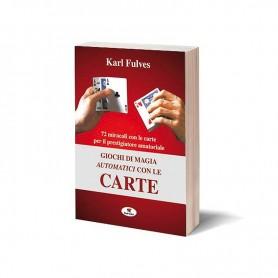 Giochi di magia automatici con le carte - Karl Fulves- Libro