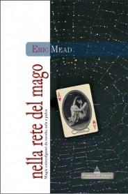 Nella rete del mago - MAGIE COINVOLGENTI DA TAVOLO, SALA E PALCO
