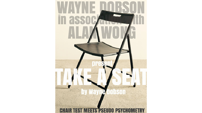 Take A Seat (Gimmicks and Instructions) by Wayne Dobson and Alan Wong - Trick