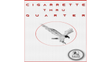Cigarette Thru Quarter (One Sided) by Eagle Coins - Trick