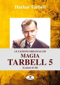Le Lezioni Originali di Magia Tarbell 5 (Lezioni 41-50)
