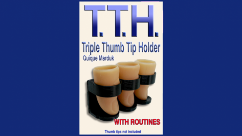 TRIPPLE THUMB TIP HOLDER by Quique Marduk - Trick
